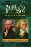 Paine and Jefferson in the Age of Revolutions