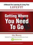 Getting Where You Need To Go: A Journey In Self-Discovery