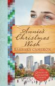 Annie's Christmas Wish: Quilts of Lancaster County| Book 4
