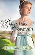 A Reluctant Courtship: A Novel