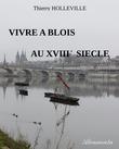 Vivre à Blois au XVIIIe siècle