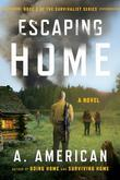 Escaping Home: A Novel