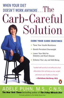 The Carb-Careful Solution: When Your Diet Doesn't Work Anymore . . .