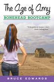 The Age of Amy: Bonehead Bootcamp