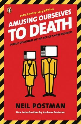 Amusing Ourselves to Death: Public Discourse in the Age of Show Business