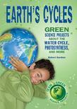 Earth's Cycles: Great Science Projects About the Water Cycle, Photosynthesis, and More