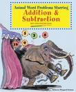 Animal Word Problems Starring Addition and Subtraction: Math Word Problems Solved