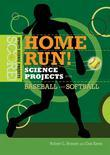 Home Run! Science Projects with Baseball and Softball