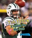 Tim Tebow: A Football Star Who Cares