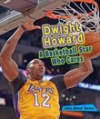 Dwight Howard: A Basketball Star Who Cares