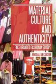 Material Culture and Authenticity: Fake Branded Fashion in Europe