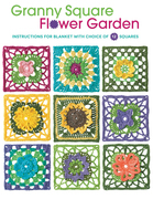 Granny Square Flower Garden: Instructions for Blanket with Choice of 12 Squares