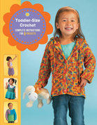 Toddler-Size Crochet: Complete Instructions for 8 Projects