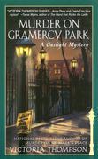 Murder on Gramercy Park: A Gaslight Mystery