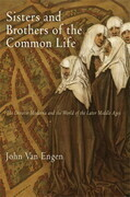 Sisters and Brothers of the Common Life: The Devotio Moderna and the World of the Later Middle Ages