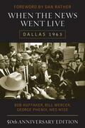 When the News Went Live: Dallas 1963