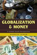Globalization and Money: A Global South Perspective