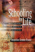 Schooling for Life: Reclaiming the Essence of Learning