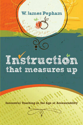 Instruction That Measures Up: Successful Teaching in the Age of Accountability: Successful Teaching in the Age of Accountability