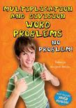 Multiplication and Division Word Problems: No Problem!