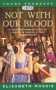 1870: Not With Our Blood