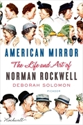 American Mirror: The Life and Art of Norman Rockwell