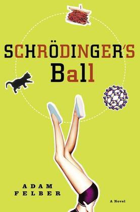 Schrodinger's Ball: A Novel