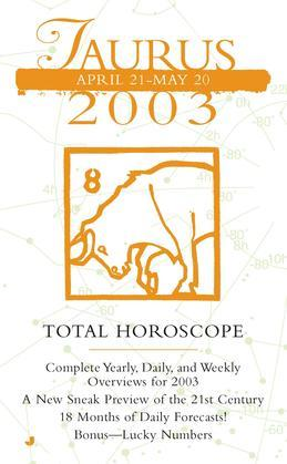 Total Horoscopes 2003: Taurus: Taurus