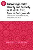 Cultivating Leader Identity and Capacity in Students from Diverse Backgrounds: ASHE Higher Education Report, 39:4