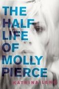 The Half Life of Molly Pierce