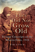 They Did Not Grow Old: Teenage Conscripts on the Western Front 1918