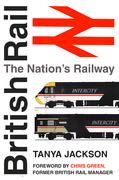 British Railways: The Nation's Railway