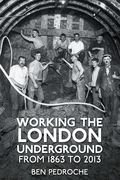 Working the London Underground: From 1863 to 2013