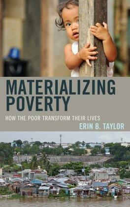 Materializing Poverty: How the Poor Transform Their Lives