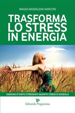 Trasforma lo stress in energia