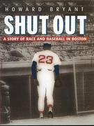 Shut Out: A Story of Race and Baseball in Boston: A Story of Race and Baseball in Boston