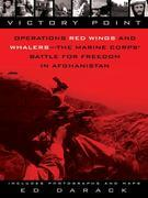 Victory Point: Operations Red Wings and Whalers - the Marine Corps' Battlefor Freedom in Afghanistan