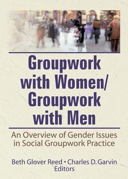 Groupwork With Women/Groupwork With Men: An Overview of Gender Issues in Social Groupwork Practice