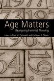 Age Matters: Re-Aligning Feminist Thinking