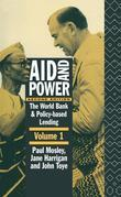 Aid and Power - Vol 1: The World Bank and Policy Based Lending
