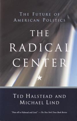 The Radical Center: The Future of American Politics