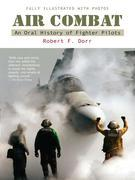 Air Combat: A History of Fighter Pilots