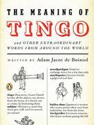 The Meaning of Tingo: and Other Extraordinary Words from Around the World