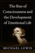 The Rise of Consciousness and the Development of Emotional Life