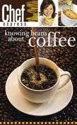 Knowing Beans About Coffee