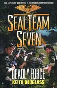 Seal Team Seven #18: Deadly Force