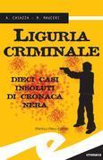 Liguria criminale. 10 casi insoluti di cronaca nera