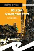 Bologna destinazione notte. La fase Monk