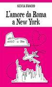 L'amore da Roma a New York