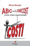 ABC del lowcost. Come vivere risparmiando